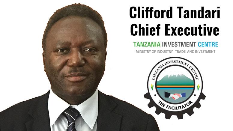 Clifford Tandari Chief Executive of the Tanzania Investment Centre TIC