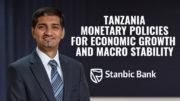Zainul Chandoo Stanbic Tanzania Central Bank monetary policies