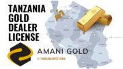 Tanzania Amani Amago gold dealer license Geita