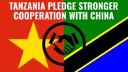 China-Tanzania Stronger Cooperation