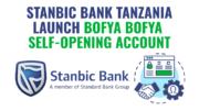 Stanbic Bank Tanzania Bofya Bofya self opening account