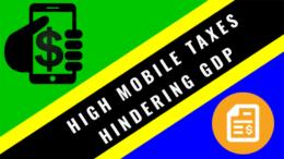 Tanzania Mobile Sector high Taxation