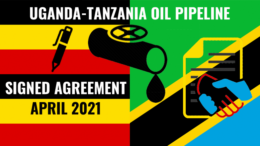 Uganda Tanzania oil pipeline agreement 2021